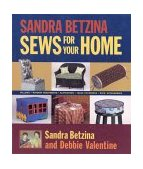 Sandra Betzina Sews for Your Home Pillows Window Treatments Slipcovers Table Coverings Kid's Accessories 2002 9781561584468 Front Cover