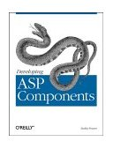 Developing ASP Components 1st 1999 9781565924468 Front Cover