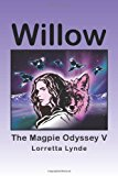 Willow: The Magpie Odyssey V 2012 9781475936469 Front Cover