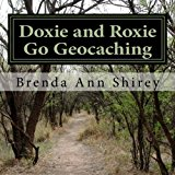 Doxie and Roxie Go Geocaching 2013 9781482303469 Front Cover