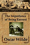 Importance of Being Earnest A Trivial Comedy for Serious People 2013 9781484156469 Front Cover