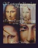 Oil Painting the Mona Lisa in Sfumato: a Portrait Painting Challenge in 48 Steps 2013 9781492753469 Front Cover