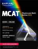 Kaplan - MCAT Physics and Math Review Created for MCAT 2015 1st 2014 9781618656469 Front Cover