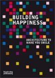 Building Happiness Architecutre to Make You Smile 2008 9781906155469 Front Cover