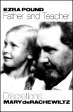Ezra Pound, Father and Teacher Discretions 1st 2005 9780811216470 Front Cover
