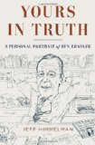 Yours in Truth A Personal Portrait of Ben Bradlee, Legendary Editor of the Washington Post 2012 9781400068470 Front Cover