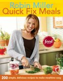 Quick Fix Meals 200 Simple, Delicious Recipes to Make Mealtime Easy 2007 9781561589470 Front Cover
