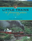 Little Trains to Faraway Places 2010 9780253354471 Front Cover