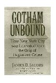 Gotham Unbound How New York City Was Liberated from the Grip of Organized Crime 2001 9780814742471 Front Cover