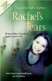 Rachel's Tears The Spiritual Journey of Columbine Martyr Rachel Scott 1st 2009 Anniversary 9781400313471 Front Cover