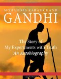 Story of My Experiments with Truth: an Autobiography 2014 9781499142471 Front Cover