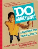 Do Something! A Handbook for Young Activists 2010 9780761157472 Front Cover