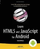 Learn HTML5 and JavaScript for Android 2012 9781430243472 Front Cover