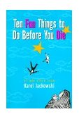 Ten Fun Things to Do Before You Die 2000 9780786885473 Front Cover