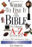 Where to Find it in the Bible: The Ultimate A to Z Resource to over 3700 Contemporary Topics (Nelson's A-Z) Jul  9781418507473 Front Cover