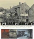 Where We Lived Discovering the Places We Once Called Home 1st 2006 9781561588473 Front Cover