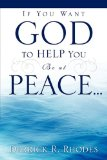 If You Want God to Help You Be at Peace 2010 9781612154473 Front Cover