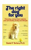Right Dog for You Choosing a Breed That Matches Your Personality, Family and Lifestyle 1983 9780671472474 Front Cover