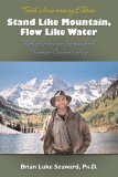 Stand Like Mountain, Flow Like Water Reflections on Stress and Human Spirituality 10th 2007 Revised 9780757305474 Front Cover