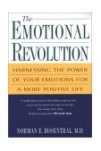 Emotional Revolution Harnessing the Power of Your Emotions for a More Positive Life 2003 9780806524474 Front Cover