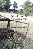 No Hurry Poems 2000-2012 2012 9780983294474 Front Cover