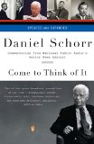 Come to Think of It Commentaries from National Public Radio's Senior News Analyst 2008 9780143114475 Front Cover