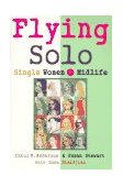 Flying Solo Single Women in Midlife 1995 9780393313475 Front Cover
