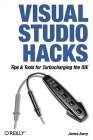 Visual Studio Hacks Tips and Tools for Turbocharging the IDE 1st 2005 9780596008475 Front Cover