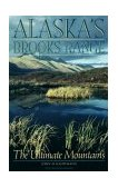 Alaska's Brooks Range The Ultimate Mountains 1992 9780898863475 Front Cover