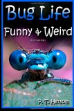 Bug Life Funny and Weird Insect Animals Learn with Amazing Photos and Fun Facts about Bugs and Spiders 2013 9780615885476 Front Cover