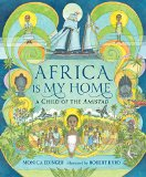 Africa Is My Home A Child of the Amistad 2015 9780763676476 Front Cover