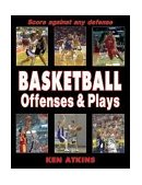 Basketball Offenses and Plays 2004 9780736048477 Front Cover