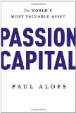 Passion Capital The World's Most Valuable Asset 2012 9780771007477 Front Cover
