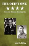 Quiet One General Roscoe Robinson, Jr 2010 9780977788477 Front Cover