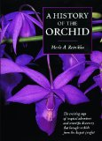 History of the Orchid 2008 9781604690477 Front Cover