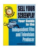 Sell Your Screenplay Your Guide to the Independent Film and Television Producers 2000 9781885003478 Front Cover