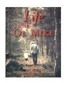 Life with Ol' Mike : Wit and Wisdom on Life, Love and Happiness 2004 9781930709478 Front Cover