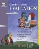 Funder's Guide to Evaluation Leveraging Evaluation to Improve Nonprofit Effectiveness 2005 9780940069480 Front Cover