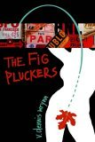 Fig Pluckers 2004 9781418482480 Front Cover