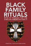 Black Family Rituals Rites of Passage for the African American Family 2008 9781436333481 Front Cover