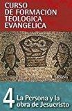 CFT 04 - la Persona y la Obra de Jesucristo 2013 9788482678481 Front Cover