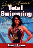 Janet Evans' Total Swimming 1st 2007 9780736068482 Front Cover