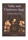 Toby and Character Jugs 2nd 2011 9780747804482 Front Cover