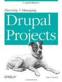 Planning and Managing Drupal Projects Drupal for Designers 2011 9781449305482 Front Cover