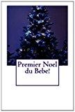 Premier Noel du Bebe! 2012 9781481240482 Front Cover