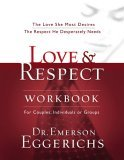 Love and Respect The Love She Most Desires - The Respect He Desperately Needs 1st 2005 Workbook 9781591453482 Front Cover
