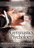 Gymnastics Psychology The Ultimate Guide for Coaches, Gymnasts and Parents 2012 9781600379482 Front Cover