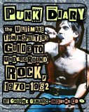 Punk Diary The Ultimate Trainspotter's Guide to Underground Rock, 1970-1982 2005 9780879308483 Front Cover
