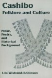 Cashibo Folklore and Culture Prose, Poetry and Historical Background 1998 9781556710483 Front Cover