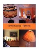 Lampshades and Lighting : The Project and Decorative Sourcebook 2002 9781571458483 Front Cover